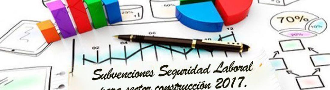 Subvenciones para la construcción 2017 para mejorar las condiciones de seguridad laboral